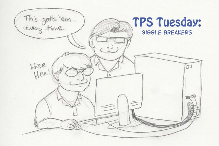TPS Tues: Giggle Breakers