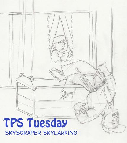 TPS Tues: Skyscraper Skylarking