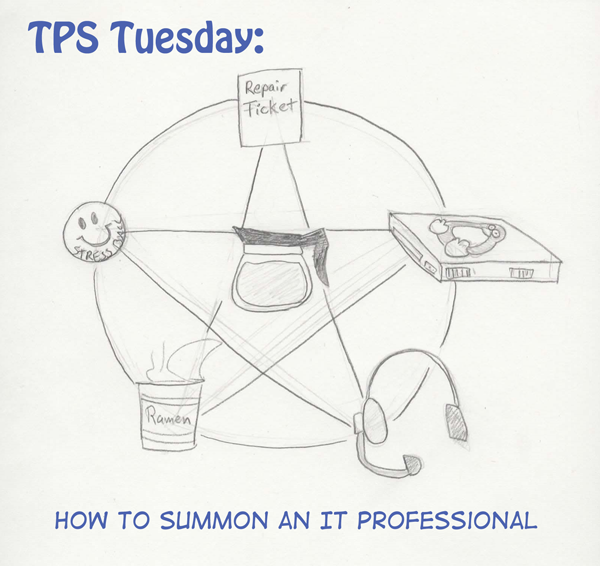 TPS Tues: How To Summon An IT Professional