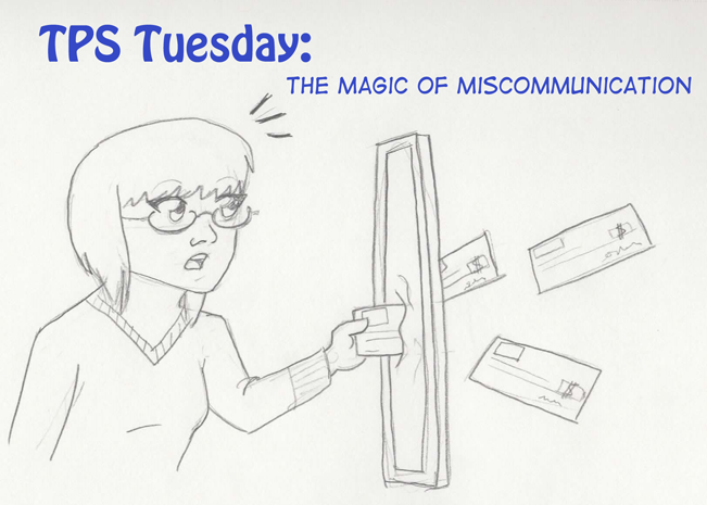 TPS Tues: The Magic of Miscommunication