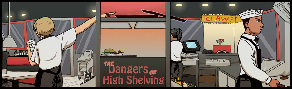 9: The Dangers of High Shelving