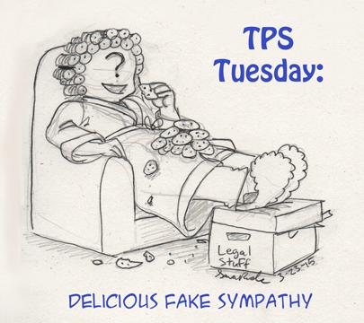 TPS Tues: Delicious Fake Sympathy